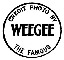 """Credit Photo by Weegee the Famous"""