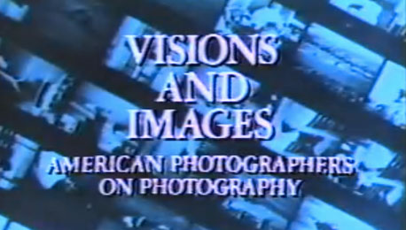 Vision and Images, 1981 — Iconic American Photographers on Photography