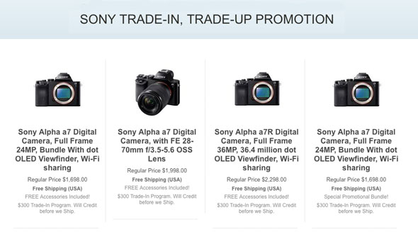 $300++ Great Sony A7(R) Trade-In, Trade-Up Promotion!