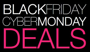 Black Friday, Cyber Monday & More Deals!